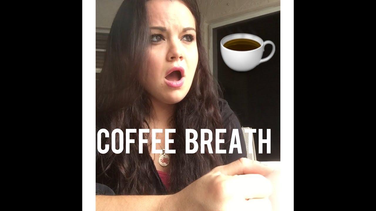 GOOD ADVICE (coffee breath)