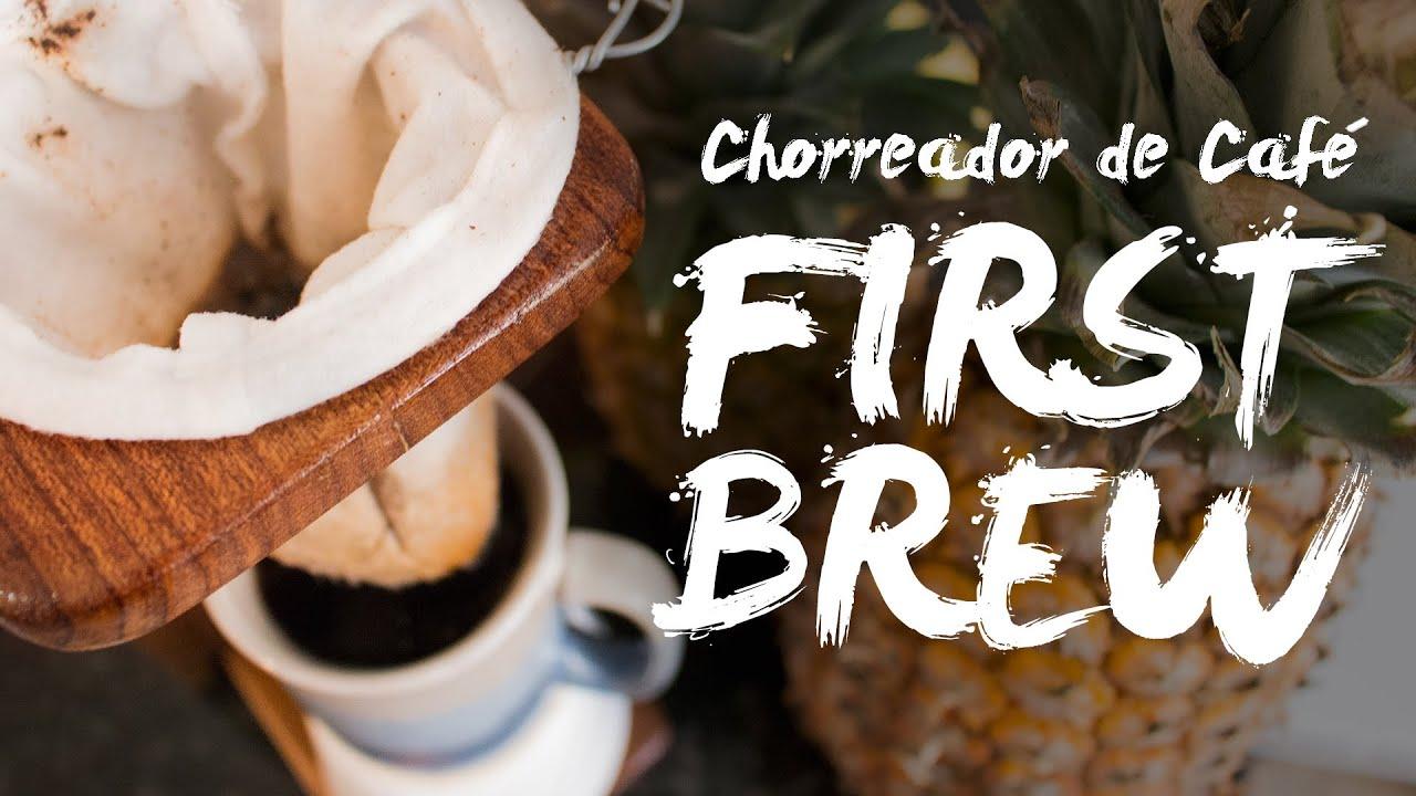 First Brew – Chorreador de Café (Costa Rican Coffee Maker)