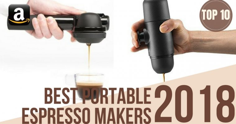 Top 10: Best Portable Espresso Maker and Coffee Machines of 2018